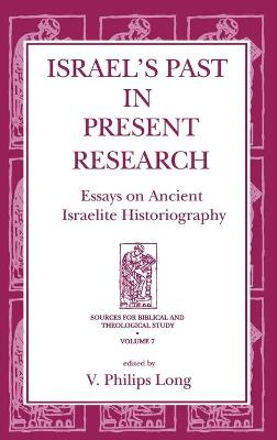 Israel's Past in Present Research: Essays on Ancient Israelite Historiography