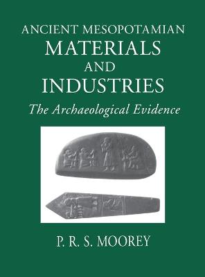 Ancient Mesopotamian Materials and Industries: The Archaeological Evidence