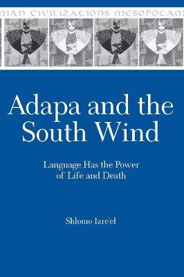 Adapa and the South Wind: Language Has the Power of Life and Death