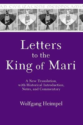 Letters to the King of Mari: A New Translation with Historical Introduction