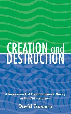 Creation and Destruction: A Reappraisal of the <i>Chaoskampf </i>Theory in the Old Testament