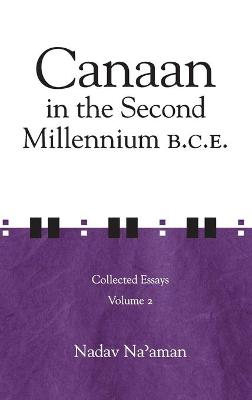 Canaan in the Second Millennium B.C.E: Collected Essays