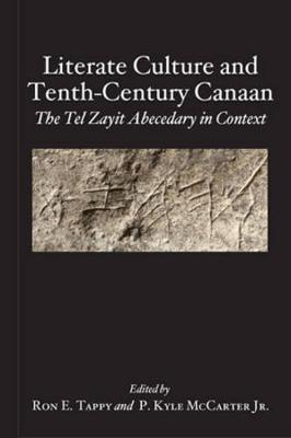 Literate Culture and Tenth Century Canaan: Tel Zayit Abecedary in Context