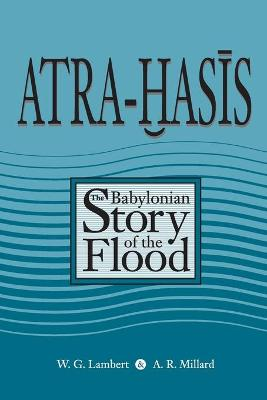 Atra Hasis: Babylonian Story of the Flood with the Sumerian Flood Story