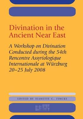 Divination in the Ancient Near East: A Workshop on Divination 2008