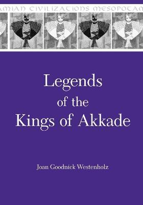 Legends of the Kings of Akkade: The Texts