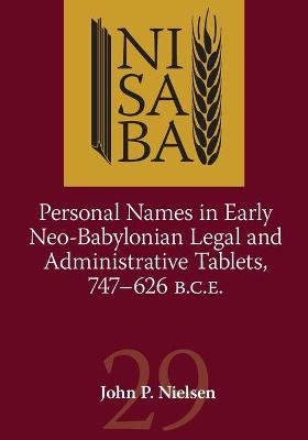 Personal Names in Early Neo-Babylonian Legal and Administrative Tablets, 747-626 B.C.E.