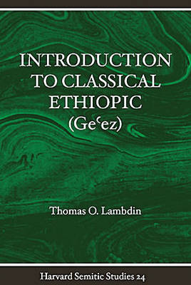 Introduction to Classical Ethopic: Ge'ez