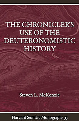 The Chronciler's Use of the Deuteronormistic History