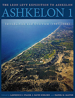 Ashkelon 1: Introduction and the Overview 1985 to 2006