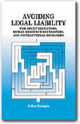 Avoiding Legal Liability: For Adult Educators, Human Resource Developers, and Instructional Designers