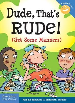 Dude, That's Rude!: (Get Some Manners)