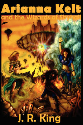 Arianna Kelt and the Wizards of Skyhall (Deluxe Edition, Wizards of Skyhall Book 1)