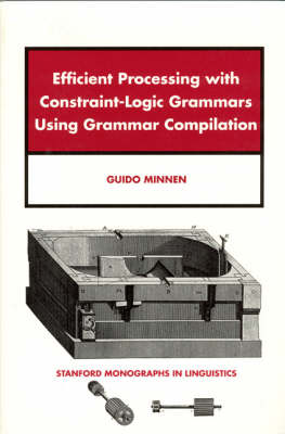 Efficient Processing with Constraint-logic Grammars Using Grammar Compilation