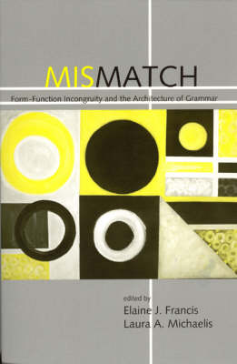 Mismatch: Form-Function Incongruity and the Architecture of Grammar