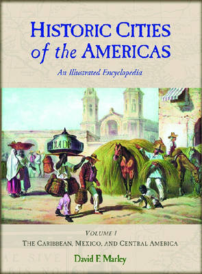 Historic Cities of the Americas: An Illustrated Encyclopedia