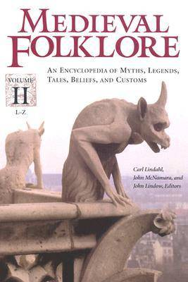 Medieval Folklore: An Encyclopedia of Myths, Legends, Tales, Beliefs, and Customs