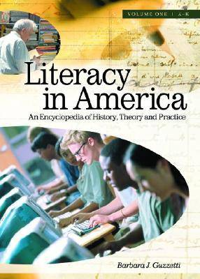 Literacy in America [2 volumes]: An Encyclopedia of History, Theory, and Practice