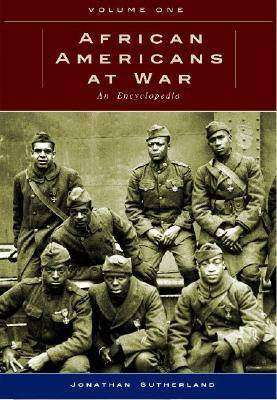 African Americans at War [2 volumes]: An Encyclopedia