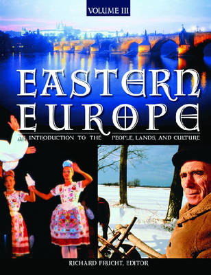 Eastern Europe [3 volumes]: An Introduction to the People, Lands, and Culture