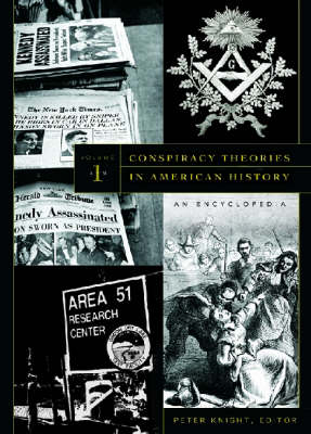 Conspiracy Theories in American History: An Encyclopedia