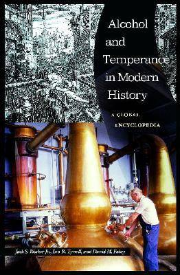 Alcohol and Temperance in Modern History [2 volumes]: An International Encyclopedia