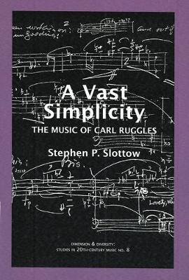 Vast Simplicity: The Music of Carl Ruggles