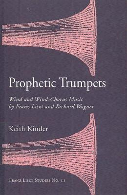Prophetic Trumpets: Homage, Worship, and Celebration in the Wind Band Music of Franz Liszt and Richard Wagner