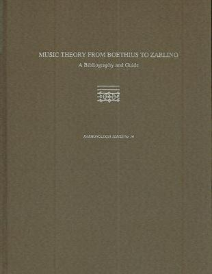 Music Theory from Boethius to Zarlino: A Bibliography and Guide