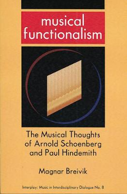 Musical Functionalism: A Study on the Musical Thoughts of Arnold Schoenberg and Paul Hindemith