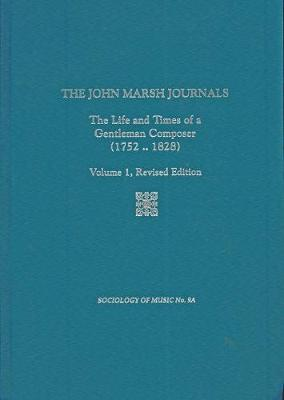 The John Marsh Journals, Volume  I (Revised Edition): The Life and Times of a Gentleman Composer (1752-1828)