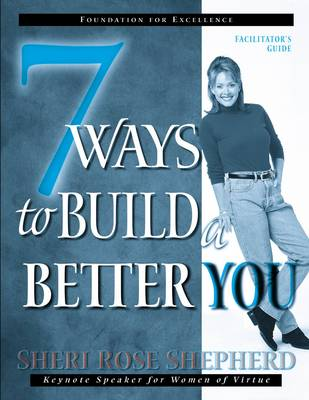 7 Ways to Build a Better you (Facilitator's Guide)