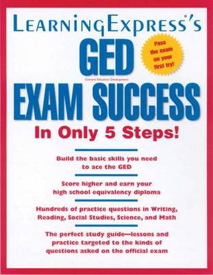 LearningExpress's GED Exam Success in Only 5 Steps!