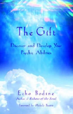 The Gift: Discover and Develop Your Psychic Abilities
