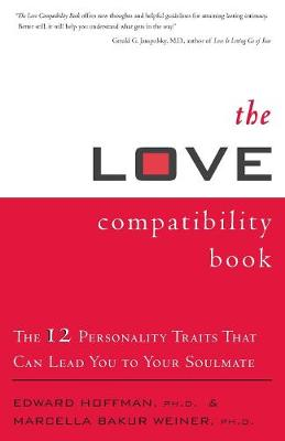 The Love Compatibility Book: Twelve Personality Traits That Can Lead You to Your Soulmate