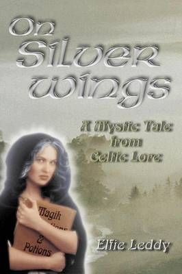 On Silver Wings: A Mystical Tale from Celtic Lore