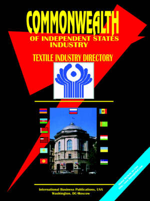 Commonwealth of Independent States (Cis) Textile Industry Directory