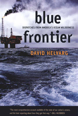 Blue Frontier: Dispatches from America's Ocean Wilderness