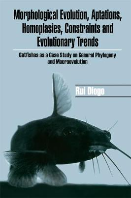 Morphological Evolution, Adaptations, Homoplasies, Constraints, and Evolutionary Trends: Catfishes as a Case Study on General Phylogeny & Macroevolution