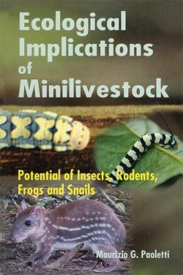 Ecological Implications of Minilivestock: Potential of Insects, Rodents, Frogs and Sails