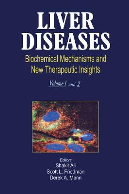 Liver Diseases (2 Vols.): Biochemical Mechanisms and New Therapeutic Insights