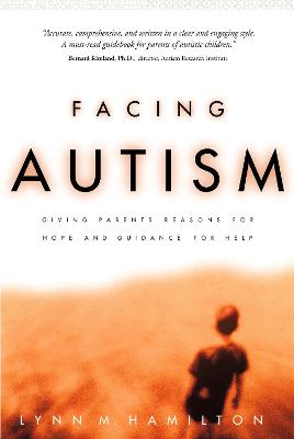 Facing Autism: Reasons for Hope Guidance for Help