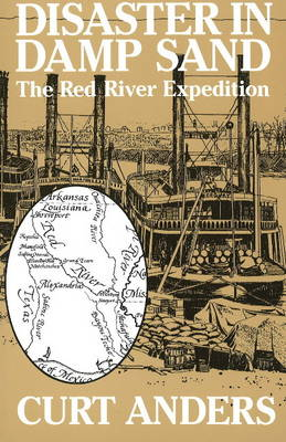 Disaster in Damp Sand: The Red River Expedition