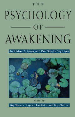 Psychology of Awakening: Buddhism, Science, and Our Day-to-Day Lives