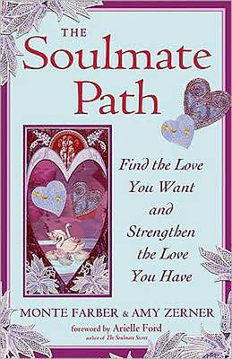 Soulmate Path: Find the Love You Want and Strengthen the Love You Have