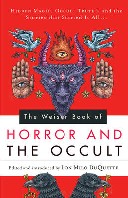 The Weiser Book of Horror and the...