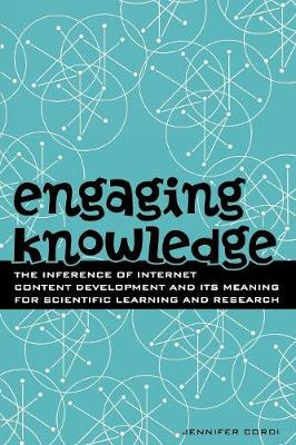 Engaging Knowledge: The Inference of Internet Content Development and Its Meaning for Scientific Learning and Research