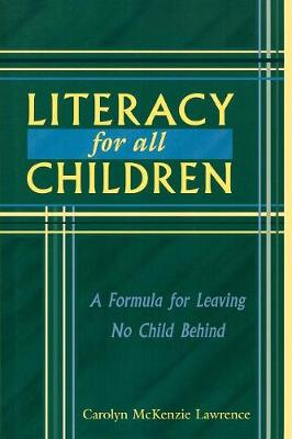 Literacy For All Children: A Formula for Leaving No Child Behind
