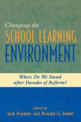 Changing the School Learning Environment: Where Do We Stand After Decades of Reform?