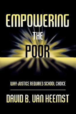 Empowering the Poor: Why Justice Requires School Choice